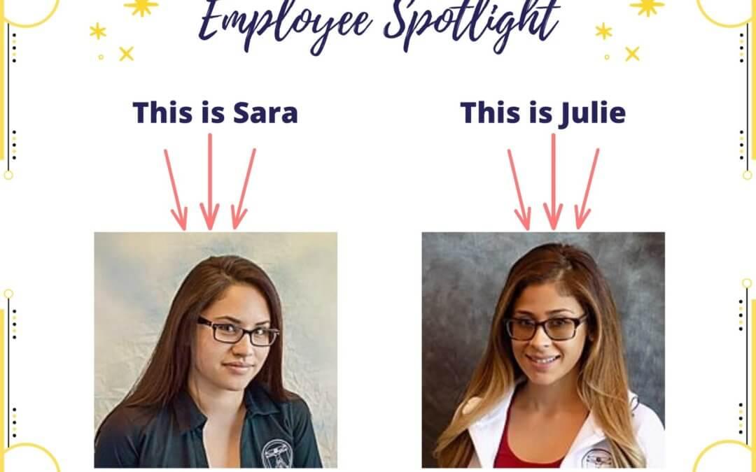 Employee Spotlight: Julie and Sara