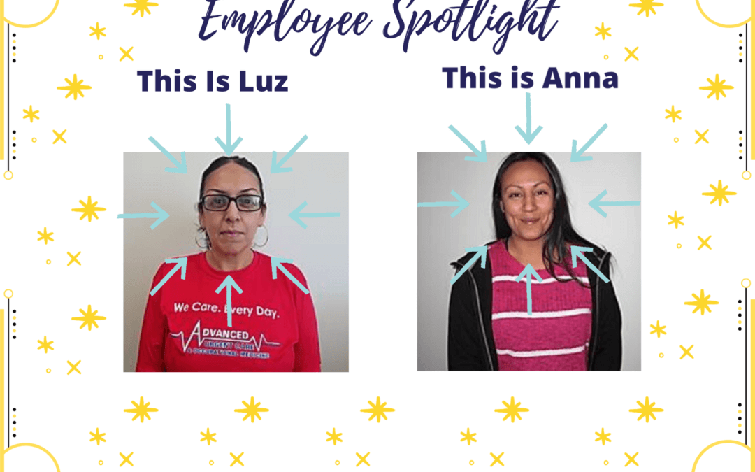 Employee Spotlight: Anna Lozano & Luz Martinez