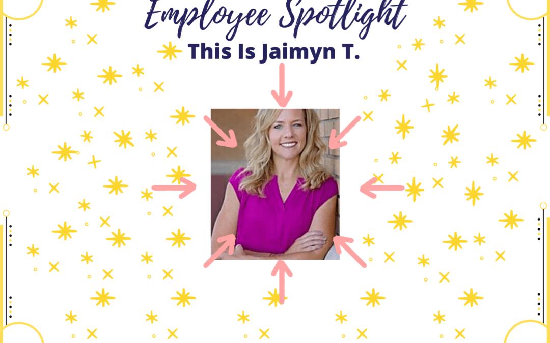 Employee Spotlight: Jaimyn Taylor