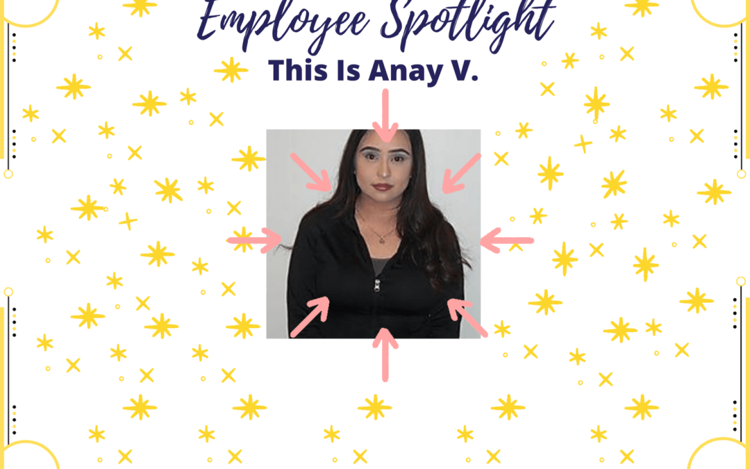Employee Spotlight: Anay Vasquez